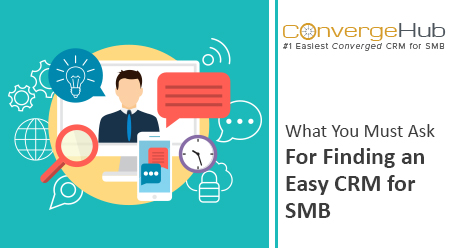 What-You-Must-Ask-For-Finding-an-Easy-CRM-for-SMB