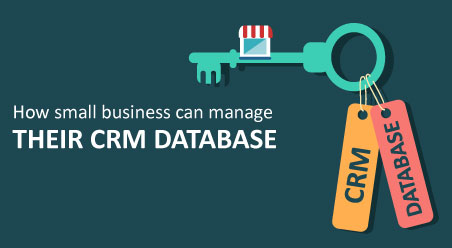 How Small Business Can Manage Their CRM Database
