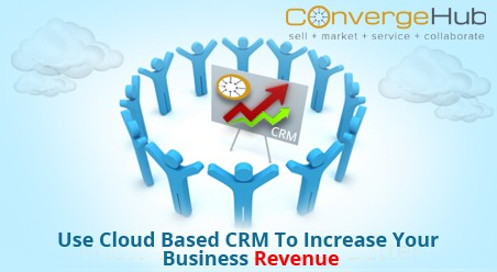 Want to Increase your Business Revenue? Use your cloud-based CRM solution to sell smarter
