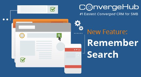 ConvergeHub CRM Remember Search