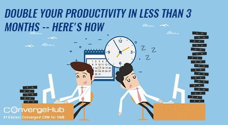 Double Your business Productivity In 3 Months with CRM