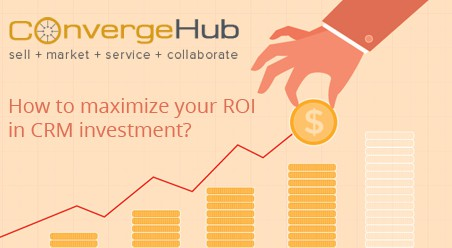 How to maximize your ROI in CRM investment?