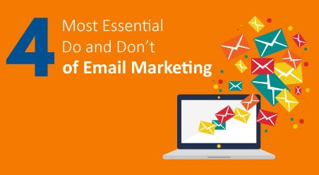 4 Most Essential Do and Don't of Email Marketing