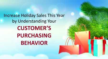 Increase Holiday Sales This Year by Understanding Your Customer's Purchasing Behavior