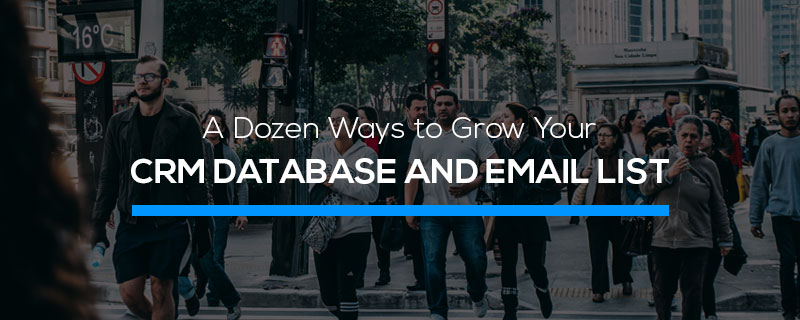 A Dozen Ways to Grow Your CRM Database and Email List