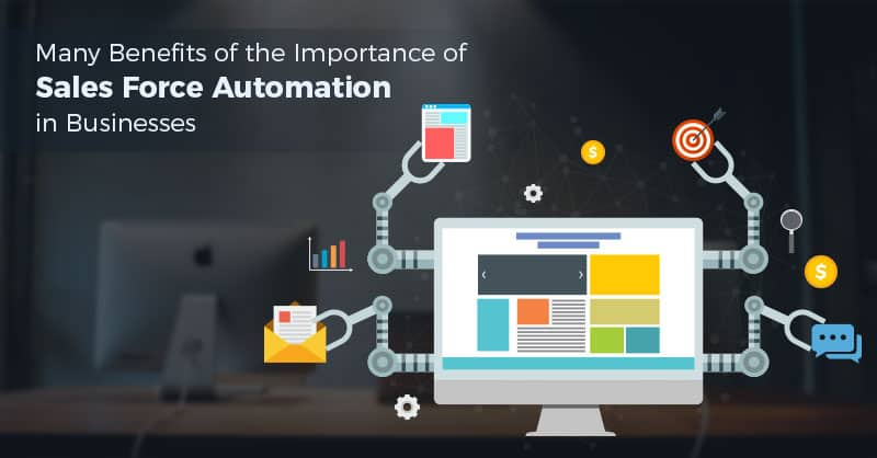 Importance of Sales Force Automation in Businesses