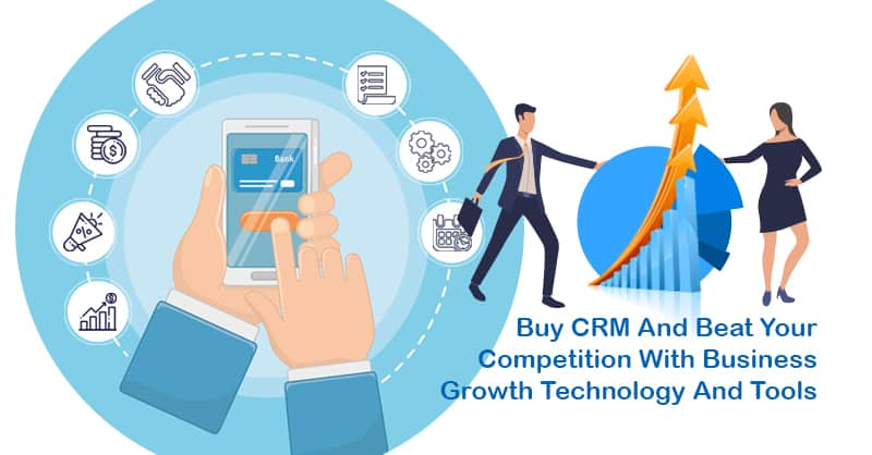 Buy CRM And Beat Your Competition With Business Growth Technology And Tools