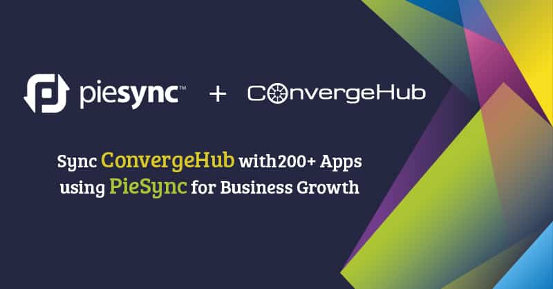 Sync ConvergeHub With200+ Apps Using PieSync For Business Growth