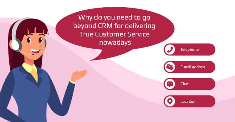 Why Do You Need To Go Beyond CRM For Delivering True Customer Service Nowadays