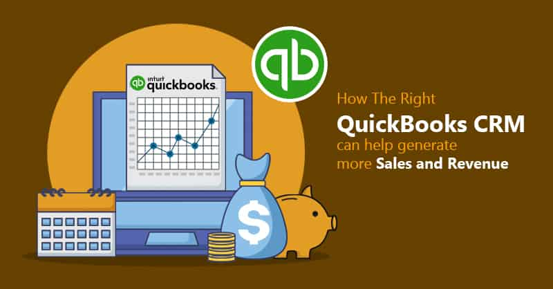How The Right QuickBooks CRM Can Help Generate More Sales And Revenue