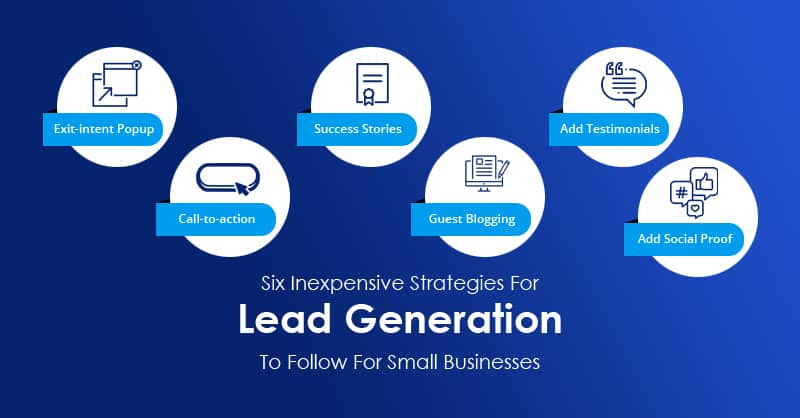 Six Inexpensive Strategies For Lead Generation To Follow For Small Businesses