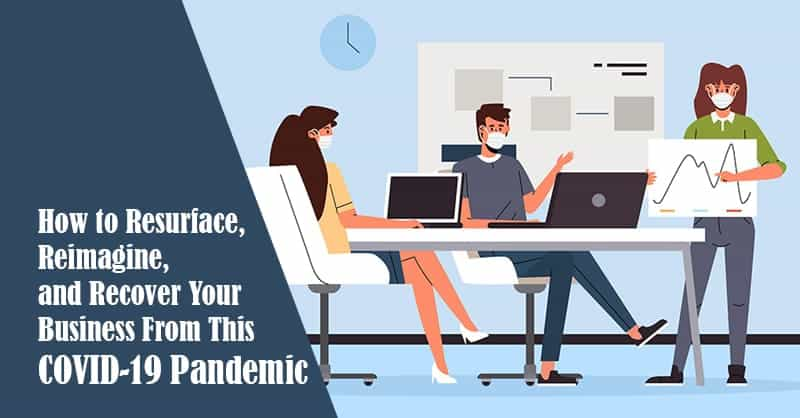 How to Resurface, Reimagine, and Recover Your Business From This COVID-19 Pandemic 2020