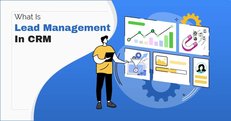 What Is Lead Management In CRM?