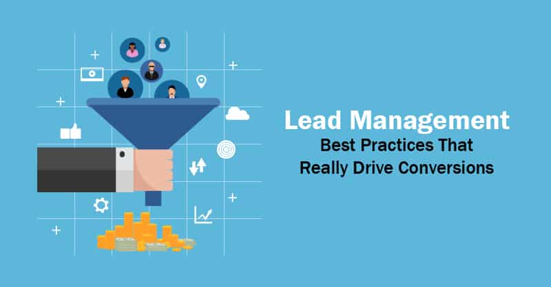 Lead Management Best Practices That Really Drive Conversions